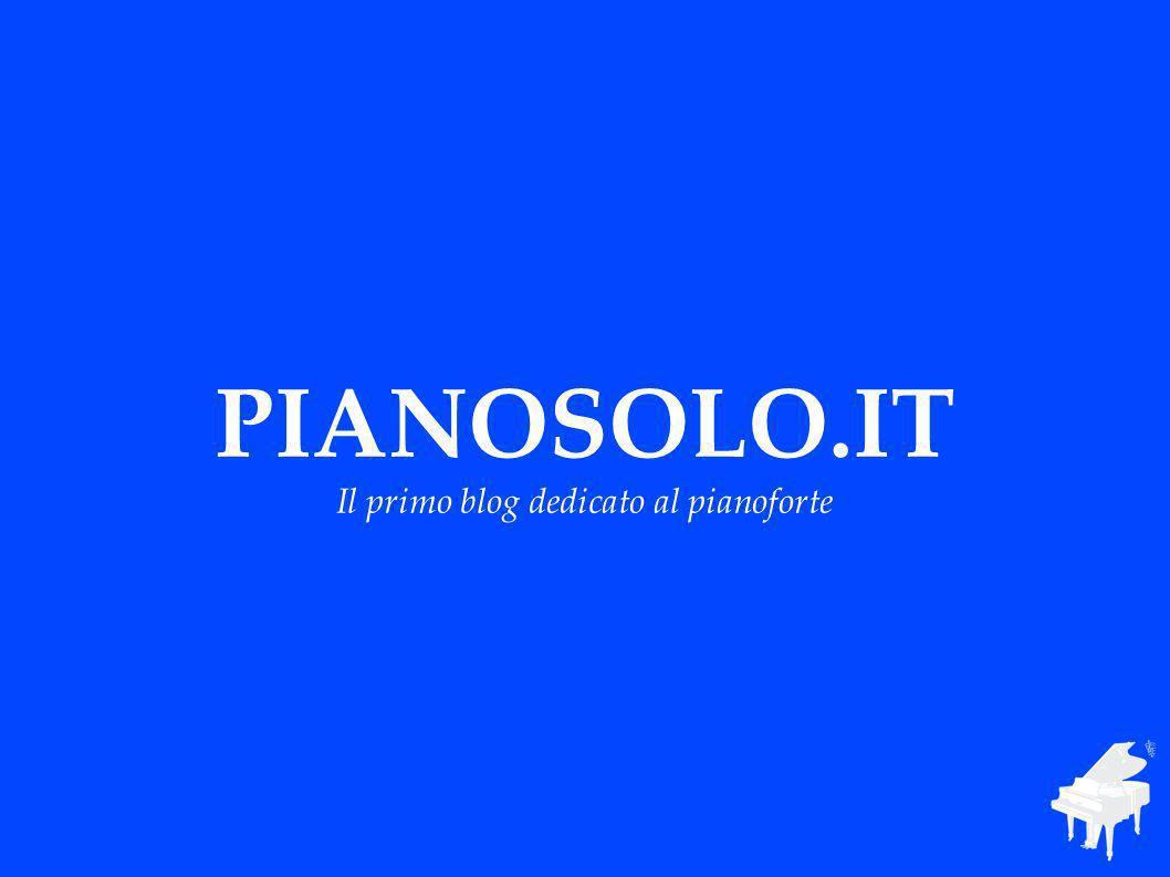 PIANOSOLO.IT Il primo blog dedicato al pianoforte