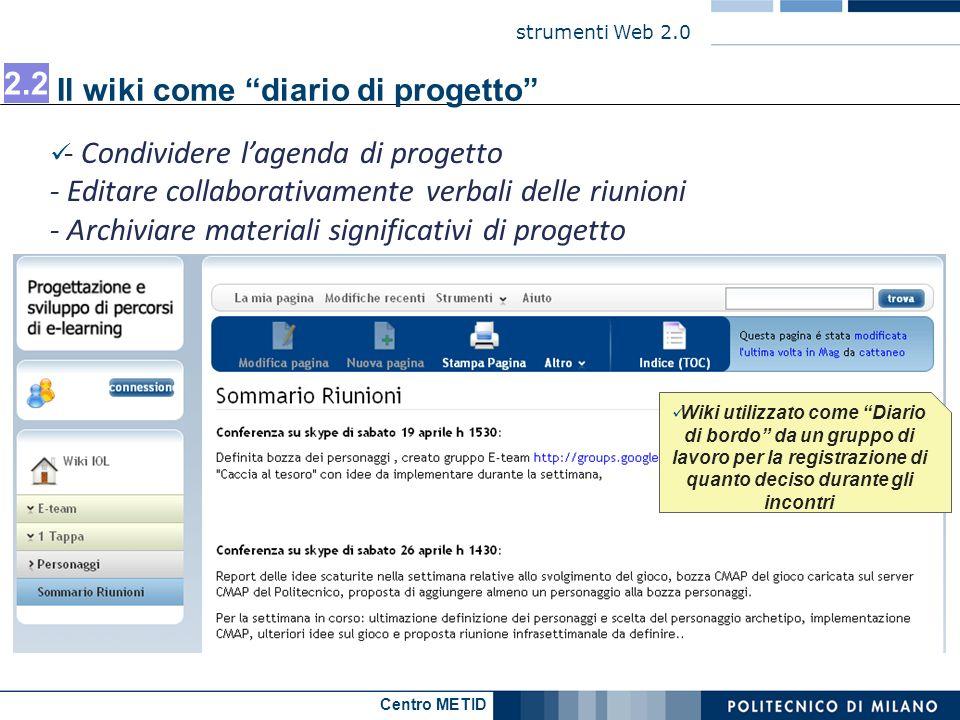 Centro METID strumenti Web 2.0 - Condividere lagenda di progetto - Editare collaborativamente verbali delle riunioni - Archiviare materiali significat