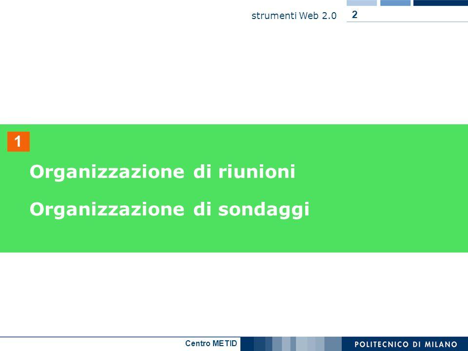 Centro METID strumenti Web 2.0 23 DimDim Videoconferenze con possibilità di sharing di Lavagna Documenti desktop Utenza free: fino a 5 utenti in conference integrata in MOODLE (LMS) chat Video e audio Lavagna Utenti User: daniela, Pass: danicabi 3.2