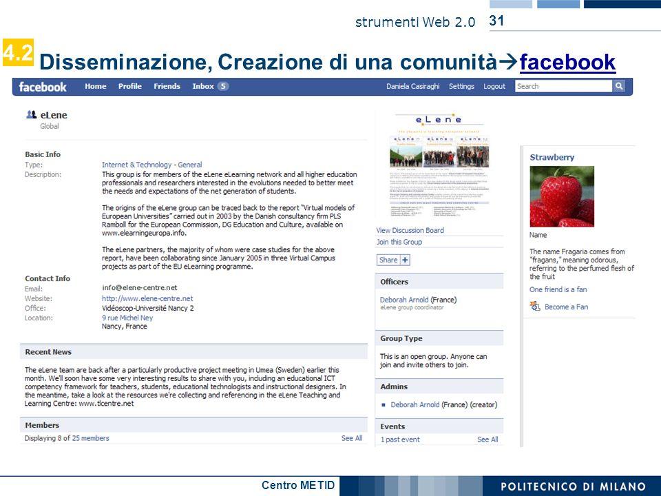 Centro METID strumenti Web 2.0 31 Disseminazione, Creazione di una comunità facebook facebook 4.2