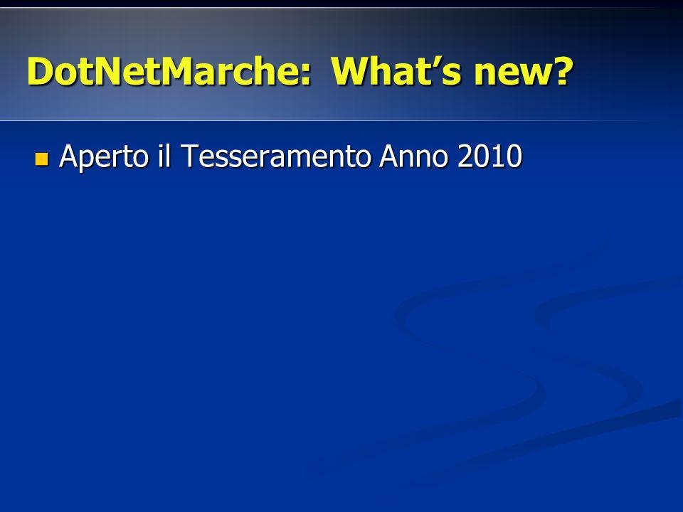 DotNetMarche: Whats new? Aperto il Tesseramento Anno 2010 Aperto il Tesseramento Anno 2010