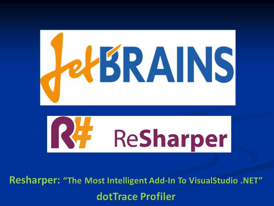 Resharper: The Most Intelligent Add-In To VisualStudio.NET dotTrace Profiler