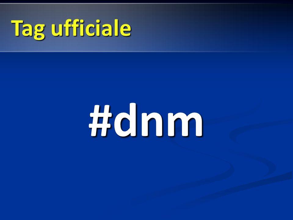 #dnm Tag ufficiale