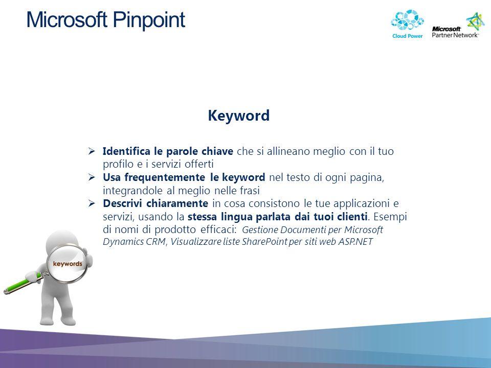 Keyword Identifica le parole chiave che si allineano meglio con il tuo profilo e i servizi offerti Usa frequentemente le keyword nel testo di ogni pag