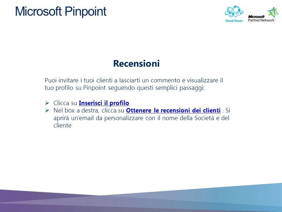 Puoi invitare i tuoi clienti a lasciarti un commento e visualizzare il tuo profilo su Pinpoint seguendo questi semplici passaggi: Clicca su Inserisci il profiloInserisci il profilo Nel box a destra, clicca su Ottenere le recensioni dei clienti.