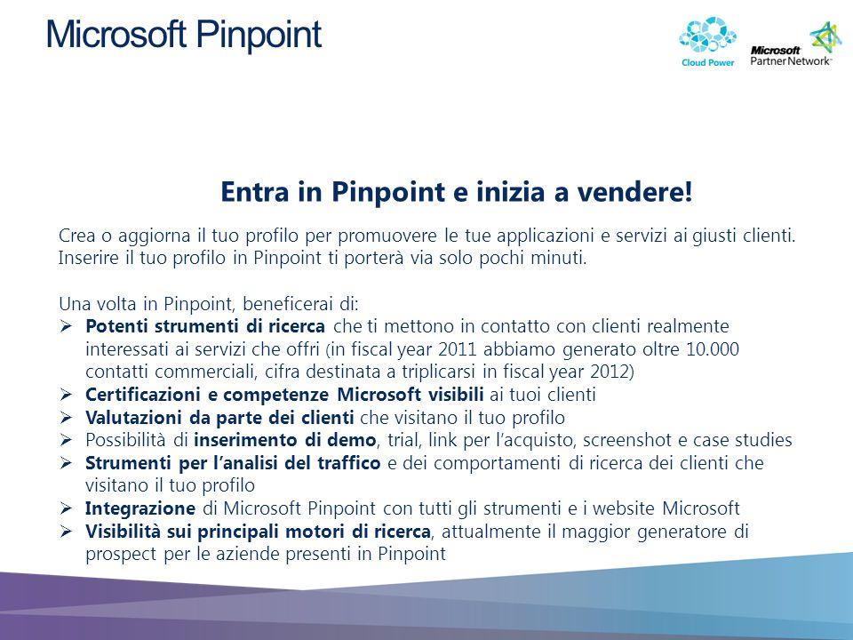 Entra in Pinpoint e inizia a vendere! Crea o aggiorna il tuo profilo per promuovere le tue applicazioni e servizi ai giusti clienti. Inserire il tuo p