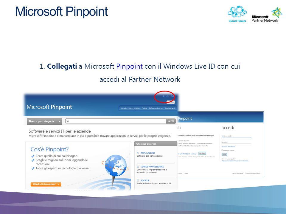 1. Collegati a Microsoft Pinpoint con il Windows Live ID con cui accedi al Partner NetworkPinpoint Microsoft Pinpoint