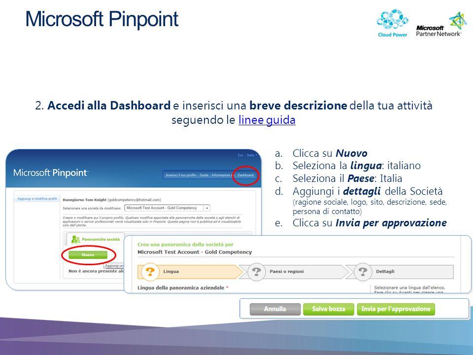 2. Accedi alla Dashboard e inserisci una breve descrizione della tua attività seguendo le linee guidalinee guida a.Clicca su Nuovo b.Seleziona la ling