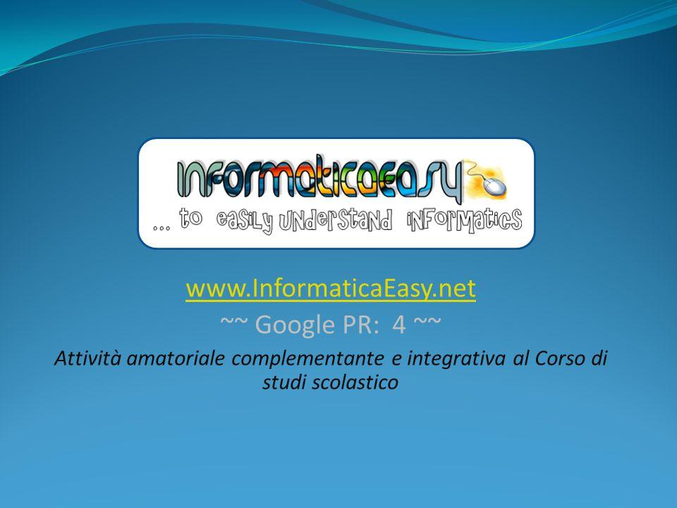 www.InformaticaEasy.net ~~ Google PR: 4 ~~ Attività amatoriale complementante e integrativa al Corso di studi scolastico