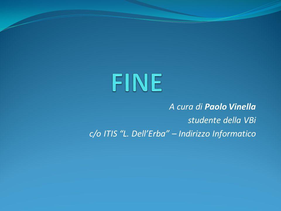 A cura di Paolo Vinella studente della VBi c/o ITIS L. DellErba – Indirizzo Informatico