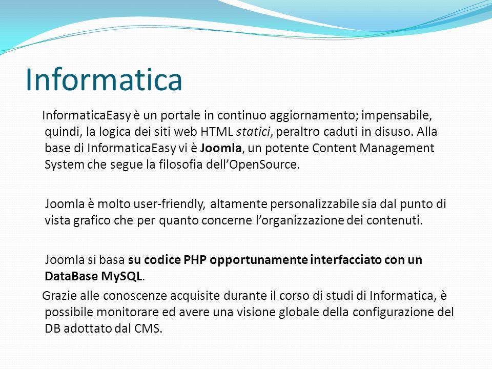 Informatica InformaticaEasy è un portale in continuo aggiornamento; impensabile, quindi, la logica dei siti web HTML statici, peraltro caduti in disuso.
