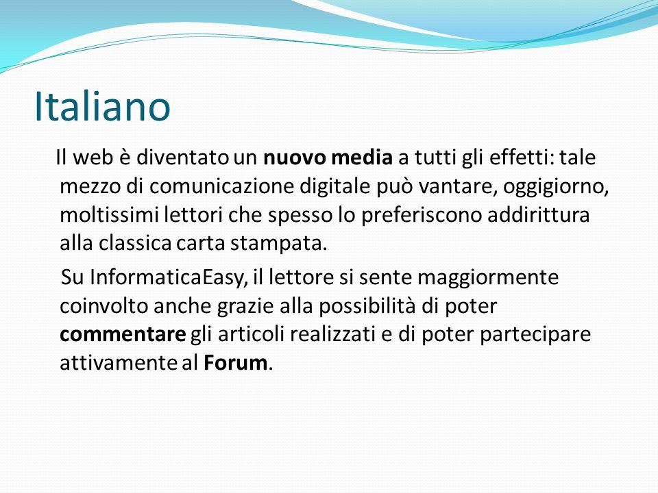 Italiano Il web è diventato un nuovo media a tutti gli effetti: tale mezzo di comunicazione digitale può vantare, oggigiorno, moltissimi lettori che spesso lo preferiscono addirittura alla classica carta stampata.