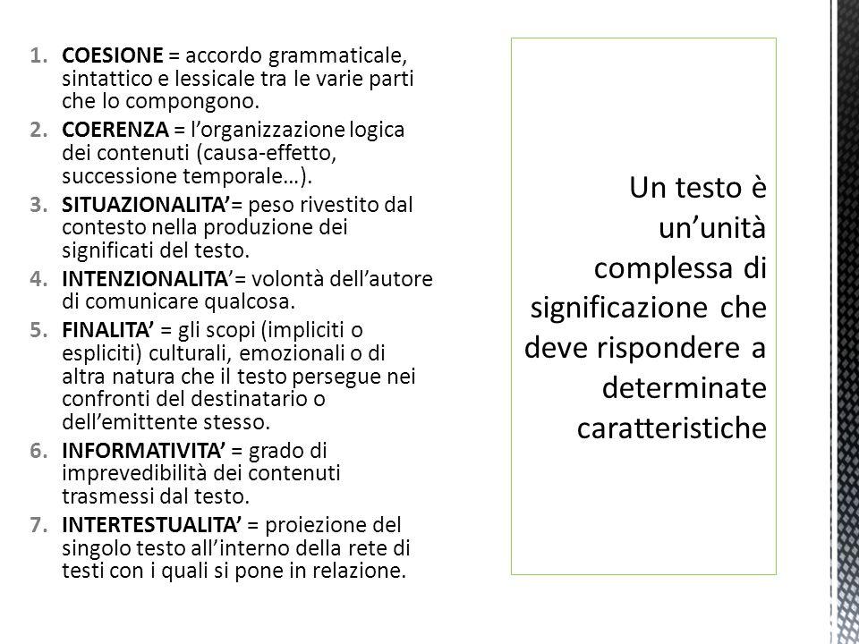 1.COESIONE = accordo grammaticale, sintattico e lessicale tra le varie parti che lo compongono.