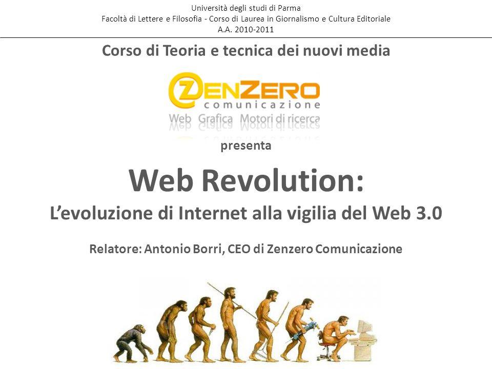 Web Revolution: Levoluzione di Internet alla vigilia del Web 3.0 Università degli studi di Parma Facoltà di Lettere e Filosofia - Corso di Laurea in G