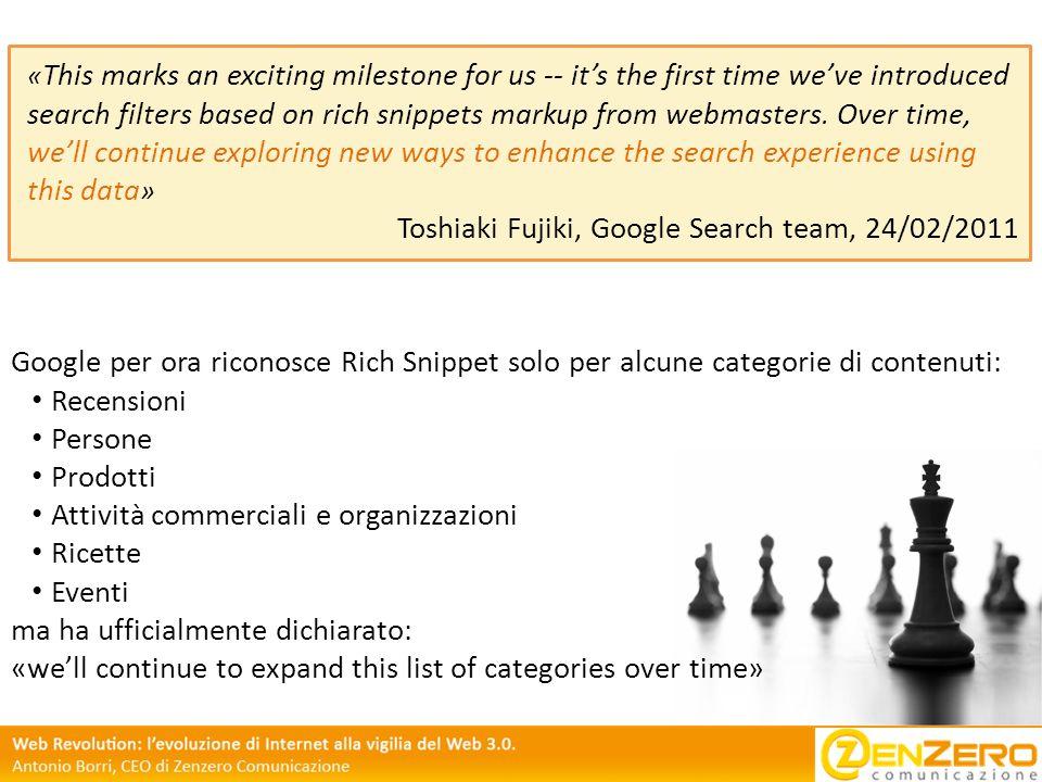 Google per ora riconosce Rich Snippet solo per alcune categorie di contenuti: Recensioni Persone Prodotti Attività commerciali e organizzazioni Ricett
