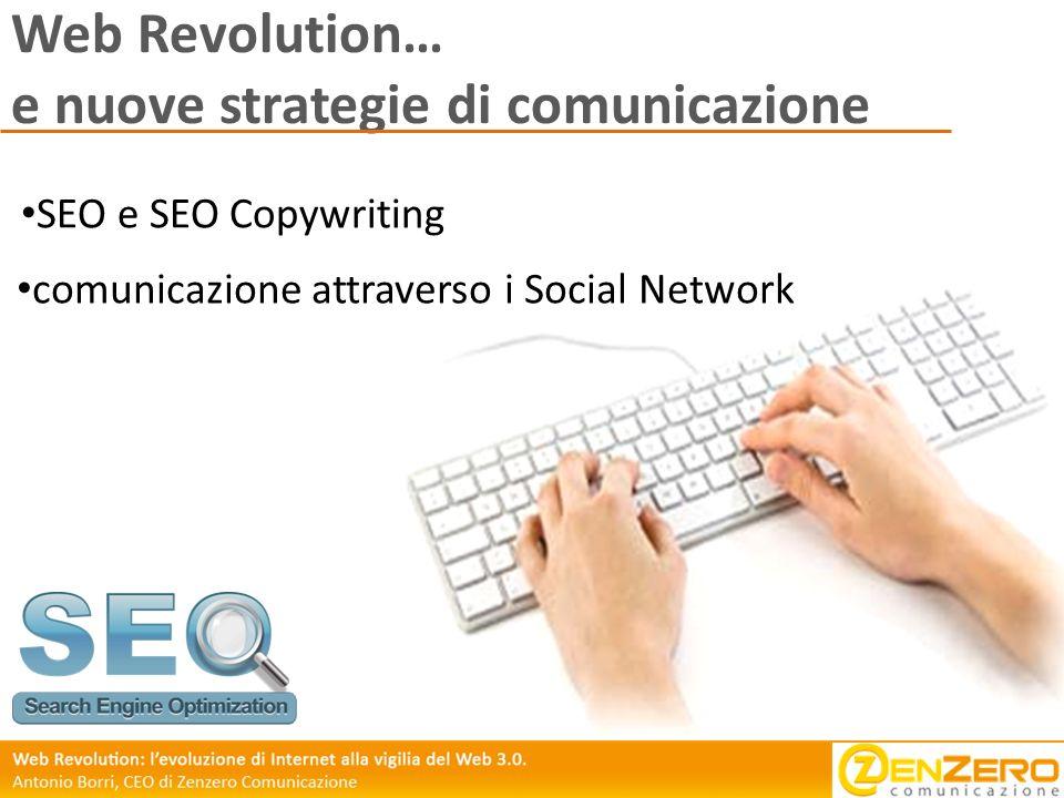 Web Revolution… e nuove strategie di comunicazione SEO e SEO Copywriting comunicazione attraverso i Social Network