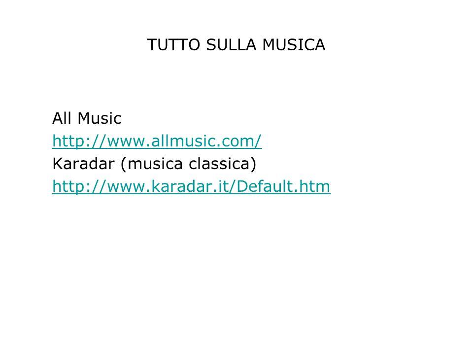 TUTTO SULLA MUSICA All Music http://www.allmusic.com/ Karadar (musica classica) http://www.karadar.it/Default.htm