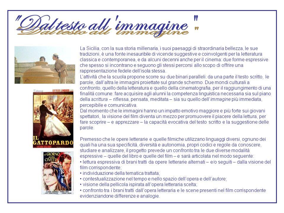 La Sicilia, con la sua storia millenaria, i suoi paesaggi di straordinaria bellezza, le sue tradizioni, è una fonte inesauribile di vicende suggestive e coinvolgenti per la letteratura classica e contemporanea, e da alcuni decenni anche per il cinema: due forme espressive che spesso si incontrano e seguono gli stessi percorsi allo scopo di offrire una rappresentazione fedele dellisola stessa.