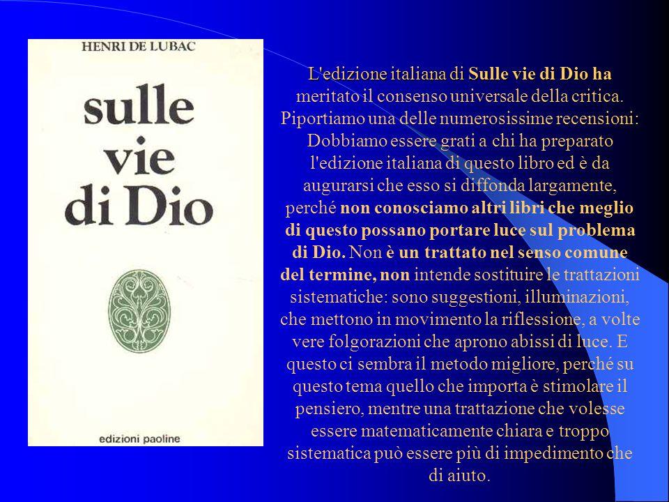 L edizione italiana di Sulle vie di Dio ha L edizione italiana di Sulle vie di Dio ha meritato il consenso universale della critica.
