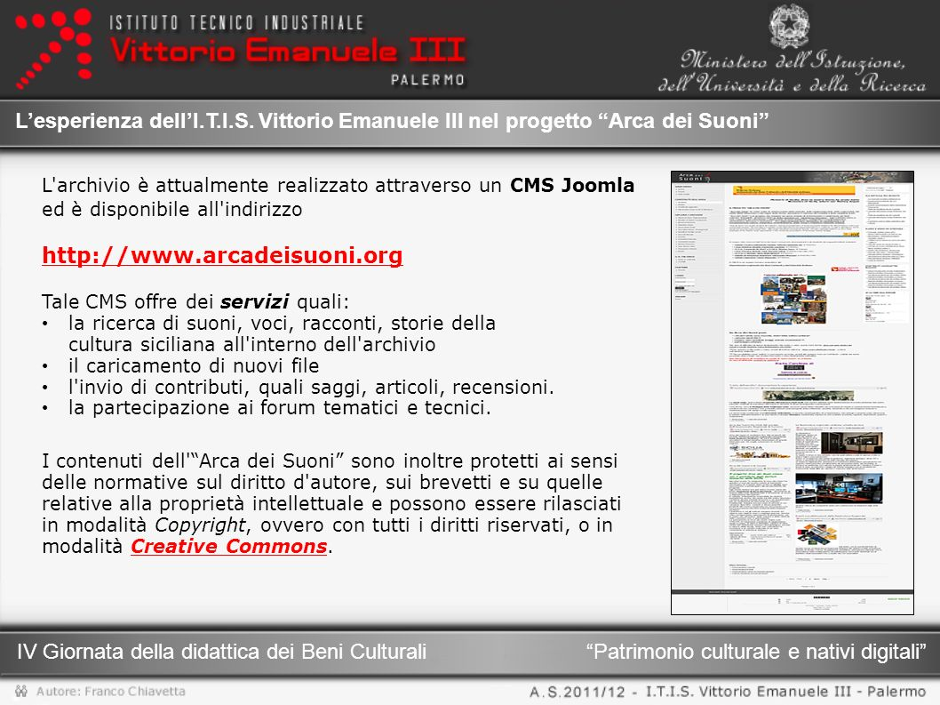 Patrimonio culturale e nativi digitali IV Giornata della didattica dei Beni Culturali Lesperienza dellI.T.I.S. Vittorio Emanuele III nel progetto Arca