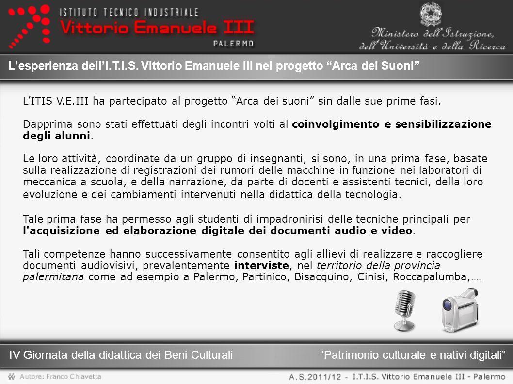 Patrimonio culturale e nativi digitali IV Giornata della didattica dei Beni Culturali Lesperienza dellI.T.I.S.
