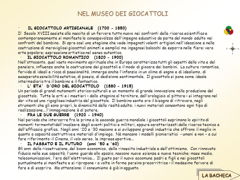 NEL MUSEO DEI GIOCATTOLI · IL GIOCATTOLO ARTIGIANALE (1700 - 1850) Il Secolo XVIII assiste alla nascita di un fervore tutto nuovo nei confronti della