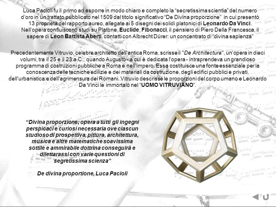Luca Pacioli fu il primo ad esporre in modo chiaro e completo la secretissima scientia del numero doro in un trattato pubblicato nel 1509 dal titolo s