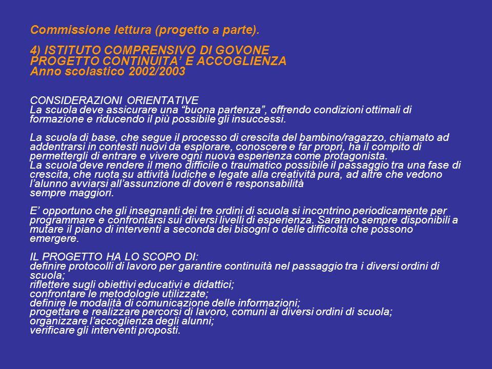 Commissione lettura (progetto a parte). 4) ISTITUTO COMPRENSIVO DI GOVONE PROGETTO CONTINUITA E ACCOGLIENZA Anno scolastico 2002/2003 CONSIDERAZIONI O