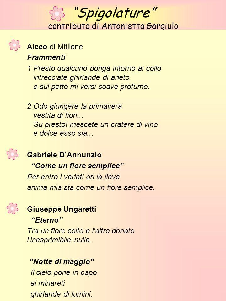 Spigolature contributo di Antonietta Gargiulo Alceo di Mitilene Frammenti 1 Presto qualcuno ponga intorno al collo intrecciate ghirlande di aneto e su