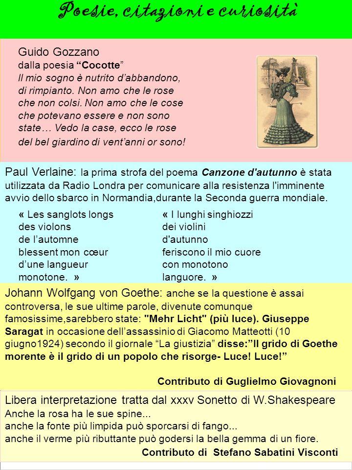 Guido Gozzano dalla poesia Cocotte ll mio sogno è nutrito dabbandono, di rimpianto. Non amo che le rose che non colsi. Non amo che le cose che potevan