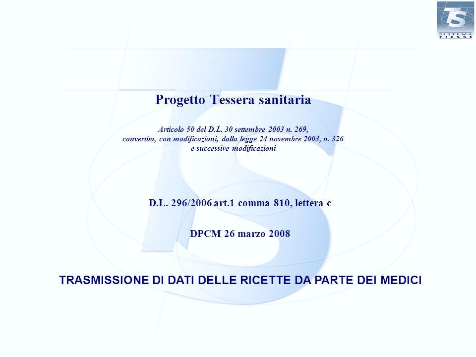 Progetto Tessera sanitaria Articolo 50 del D.L. 30 settembre 2003 n. 269, convertito, con modificazioni, dalla legge 24 novembre 2003, n. 326 e succes