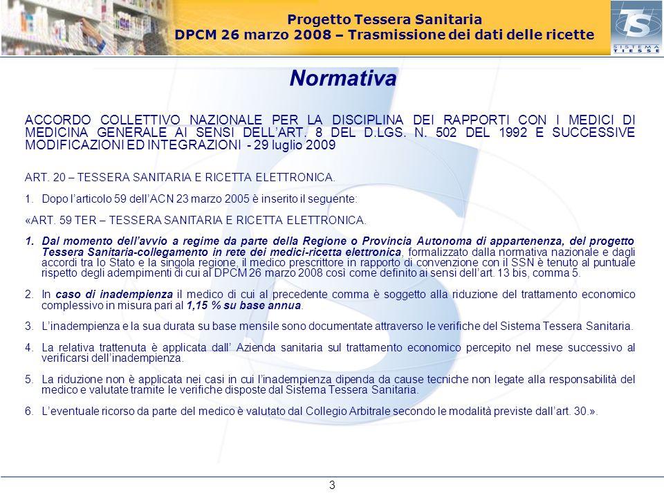 Progetto Tessera Sanitaria DPCM 26 marzo 2008 – Trasmissione dei dati delle ricette ACCORDO COLLETTIVO NAZIONALE PER LA DISCIPLINA DEI RAPPORTI CON I
