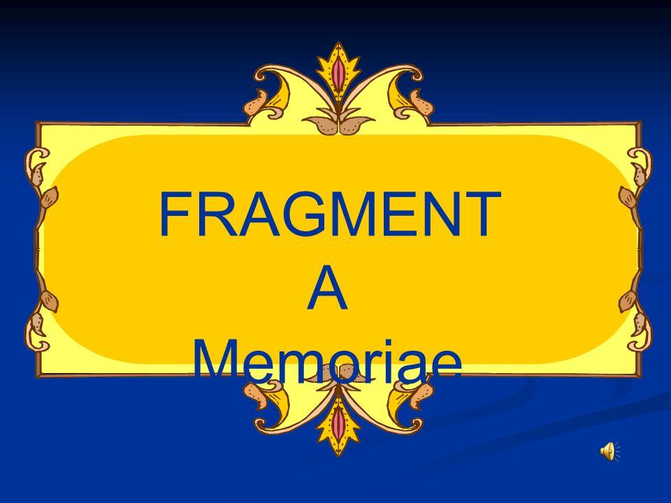 FRAGMENT A Memoriae