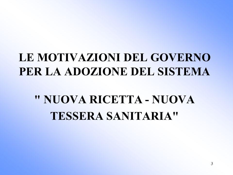 3 LE MOTIVAZIONI DEL GOVERNO PER LA ADOZIONE DEL SISTEMA NUOVA RICETTA - NUOVA TESSERA SANITARIA