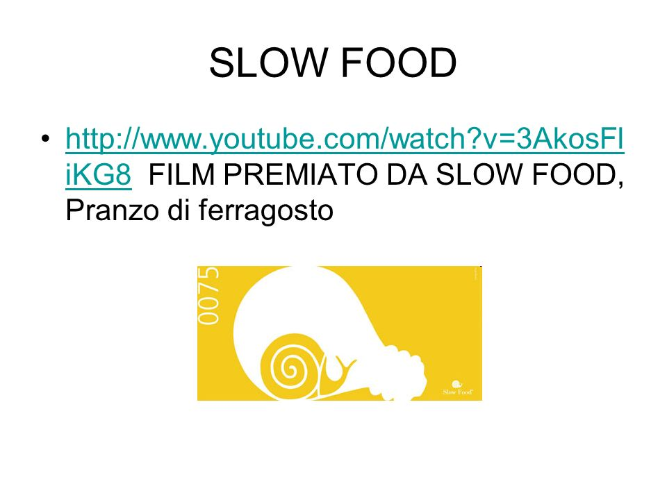 SLOW FOOD http://www.youtube.com/watch?v=3AkosFl iKG8 FILM PREMIATO DA SLOW FOOD, Pranzo di ferragostohttp://www.youtube.com/watch?v=3AkosFl iKG8