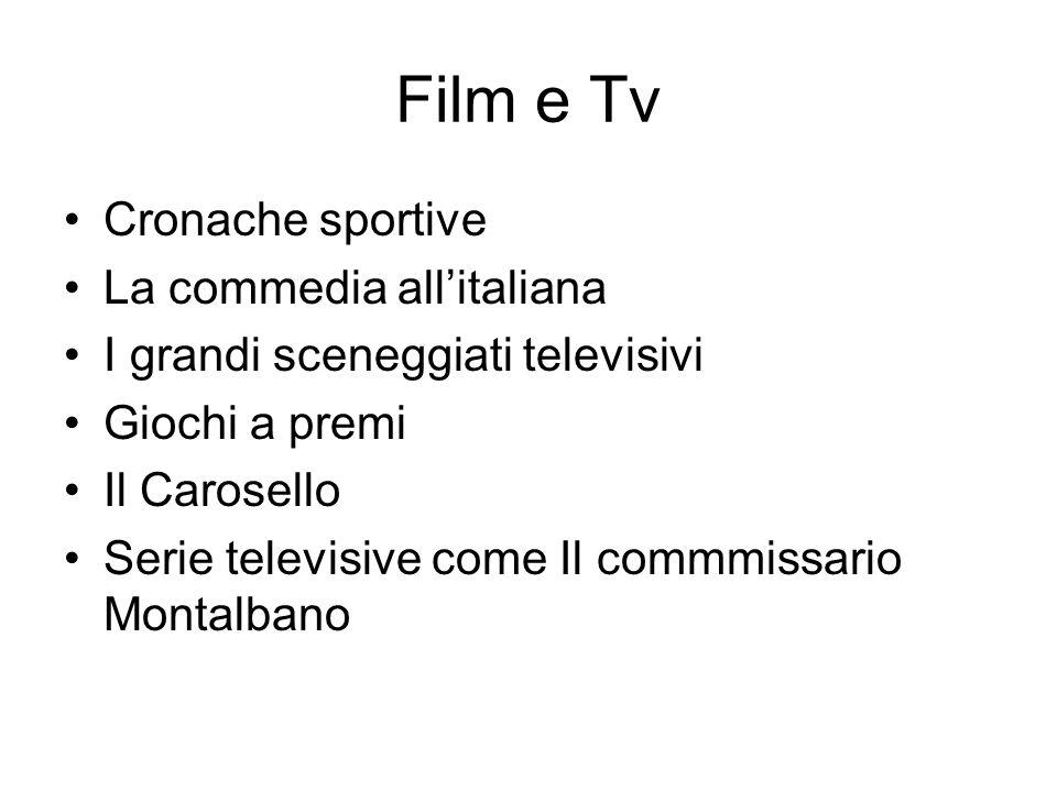 Film e Tv Cronache sportive La commedia allitaliana I grandi sceneggiati televisivi Giochi a premi Il Carosello Serie televisive come Il commmissario