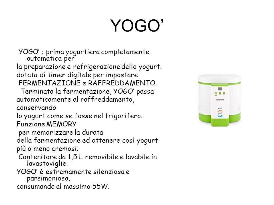 YOGO YOGO : prima yogurtiera completamente automatica per la preparazione e refrigerazione dello yogurt. dotata di timer digitale per impostare FERMEN