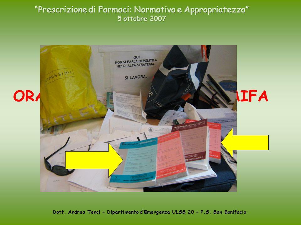 Dott. Andrea Tenci – Dipartimento dEmergenza ULSS 20 – P.S. San Bonifacio ORA VENIAMO ALLE NOTE AIFA