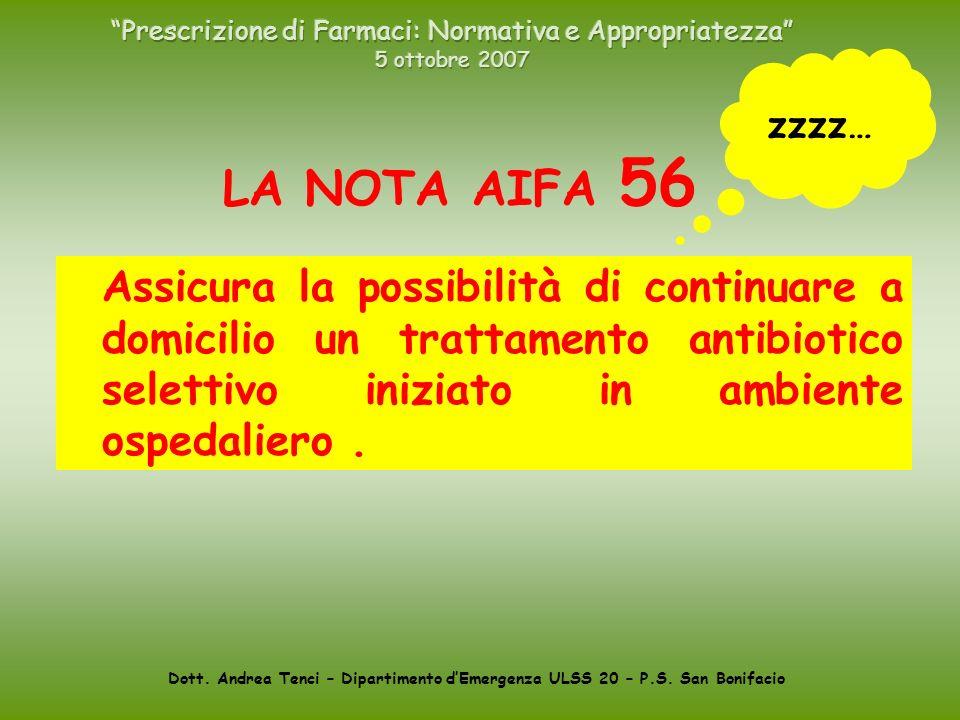 Dott. Andrea Tenci – Dipartimento dEmergenza ULSS 20 – P.S. San Bonifacio LA NOTA AIFA 56 Assicura la possibilità di continuare a domicilio un trattam