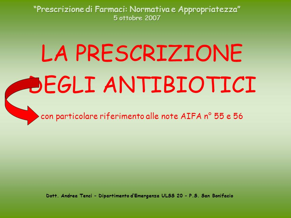Ma … sulla prescrizione di antibiotici ……… non abbiamo niente da dirci prima di arrivare alle note 55 e 56?