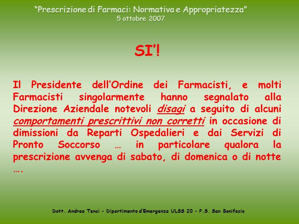 Dott. Andrea Tenci – Dipartimento dEmergenza ULSS 20 – P.S. San Bonifacio SI! Il Presidente dellOrdine dei Farmacisti, e molti Farmacisti singolarment
