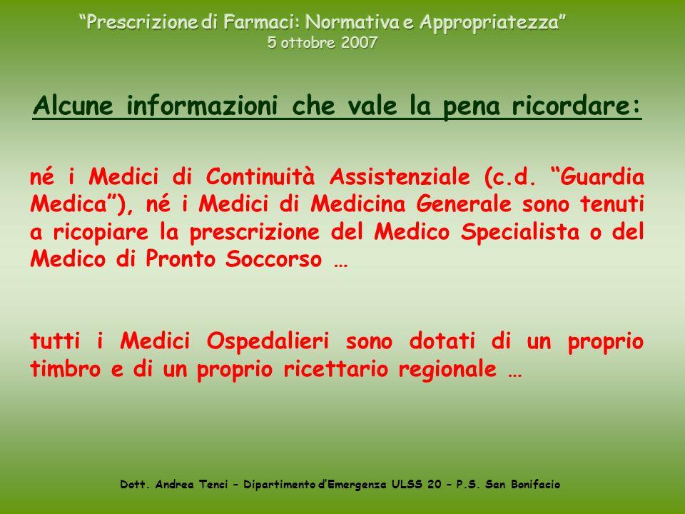 Dott. Andrea Tenci – Dipartimento dEmergenza ULSS 20 – P.S. San Bonifacio Alcune informazioni che vale la pena ricordare: né i Medici di Continuità As