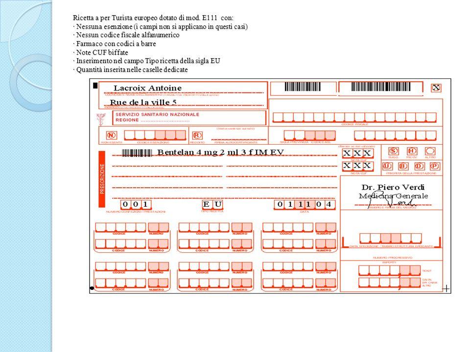 Ricetta a per Turista europeo dotato di mod. E111 con: · Nessuna esenzione (i campi non si applicano in questi casi) · Nessun codice fiscale alfanumer