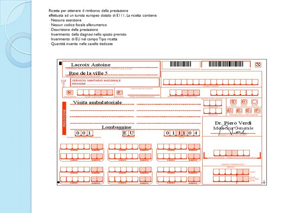 Ricetta per ottenere il rimborso della prestazione effettuata ad un turista europeo dotato di E111. La ricetta contiene: · Nessuna esenzione · Nessun