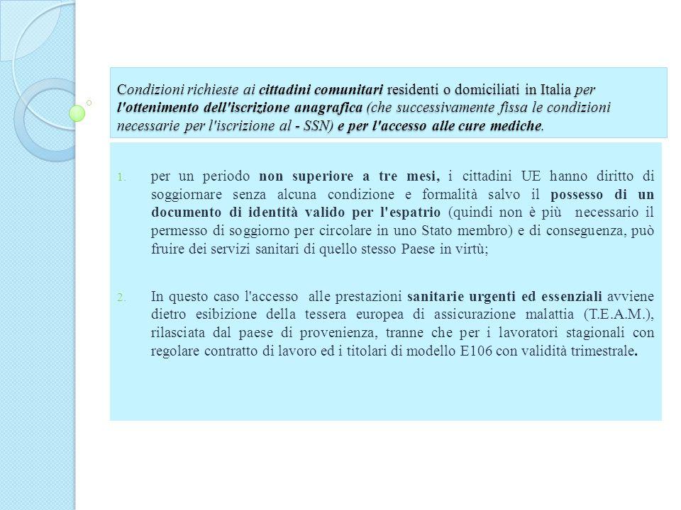 Condizioni richieste ai cittadini comunitari residenti o domiciliati in Italia per l'ottenimento dell'iscrizione anagrafica (che successivamente fissa