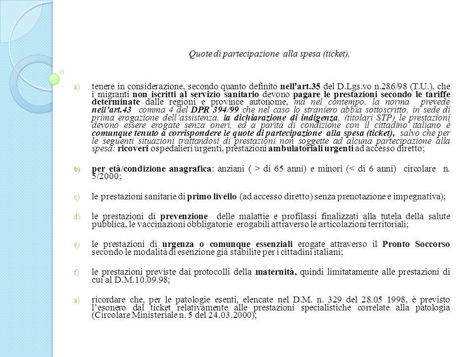 Quote di partecipazione alla spesa (ticket), a) tenere in considerazione, secondo quanto definito nell art.35 del D.Lgs.vo n.286/98 (T.U.), che i migr