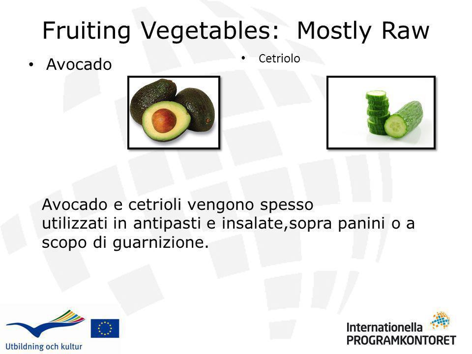 Fruiting Vegetables: Mostly Raw Avocado Cetriolo 5454 Avocado e cetrioli vengono spesso utilizzati in antipasti e insalate,sopra panini o a scopo di g