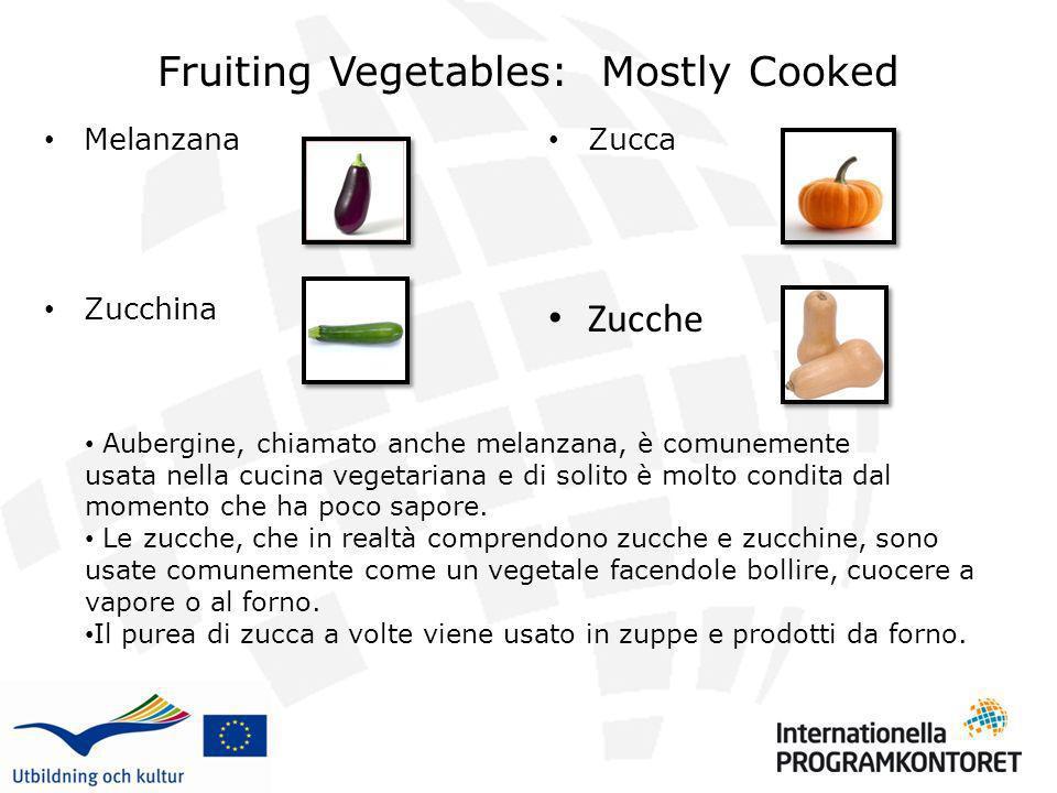 Fruiting Vegetables: Mostly Cooked Melanzana Zucchina Zucca Zucche Aubergine, chiamato anche melanzana, è comunemente usata nella cucina vegetariana e
