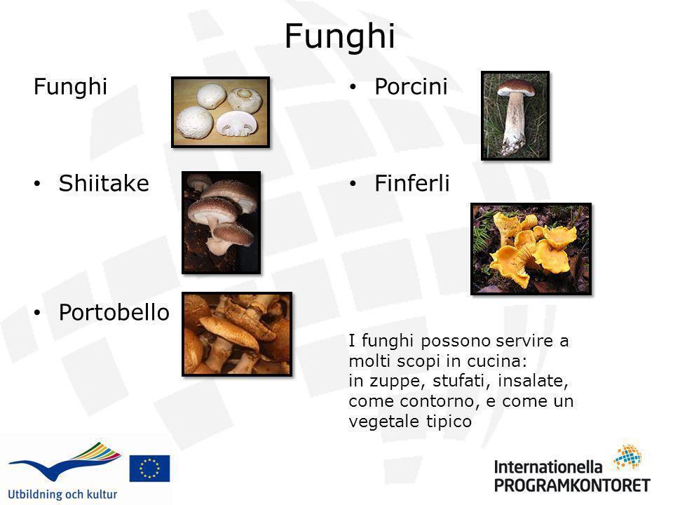 Funghi Shiitake Portobello Porcini Finferli I funghi possono servire a molti scopi in cucina: in zuppe, stufati, insalate, come contorno, e come un ve