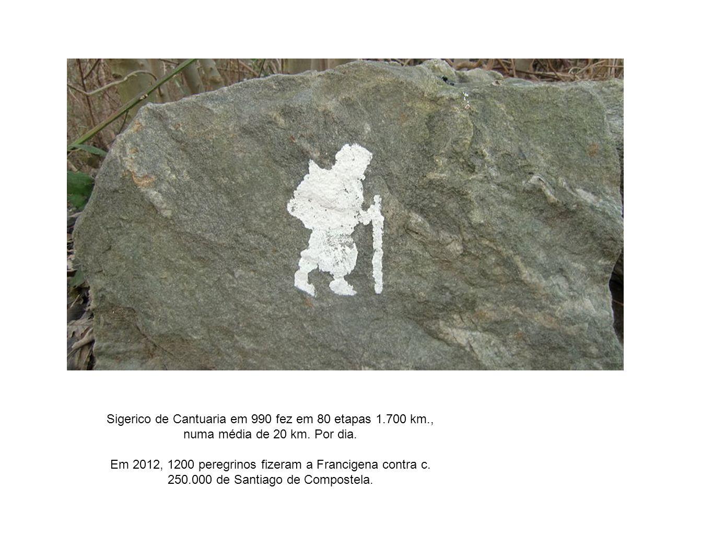 Sigerico de Cantuaria em 990 fez em 80 etapas 1.700 km., numa média de 20 km. Por dia. Em 2012, 1200 peregrinos fizeram a Francigena contra c. 250.000